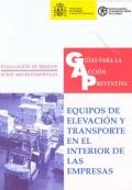 Guías para la Acción Preventiva. Equipos de Elevación y Transporte en el Interior de las Empresas.