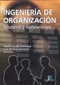 Ingenieria de Organizaci�n. Modelos y aplicaciones.