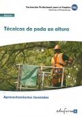 T�cnicas de poda en altura. Aprovechamientos forestales. Certificado de profesionalidad.