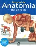 Manual de anatomía del ejercicio. 50 ejercicios esenciales.