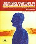 Ejercicios prácticos de evaluación psicológica. Concepto, proceso y aplicación en las áreas del desarrollo y de la inteligencia.