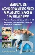 Manual de acondicionamiento f�sico para adultos mayores y de tercera edad
