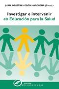 Investigar e intervenir en educaci�n para la salud.