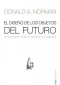 El diseño de los objetos del futuro. La interacción entre el hombre y la máquina.