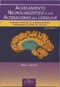 Acercamiento neuroling��stico a las alteraciones del lenguaje.Vol I.