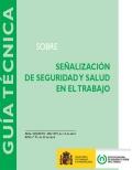 Gu�a t�cnica: Se�alizaci�n de seguridad y salud en el trabajo