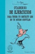Cuaderno de ejercicios para tener un esp�ritu zen en un mundo convulso