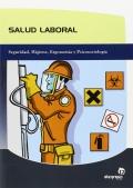 Salud Laboral. Seguridad, Higiene, Ergonomía y Psicología.