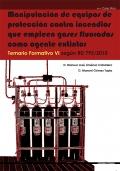 Manipulación de equipos de protección contra incendios que empleen gases fluorados como agente extintor. Temario formativo VI según RD 795 / 2010