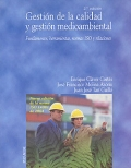Gestión de la calidad y gestión medioambiental. Fundamentos, herramientas, normas ISO y relaciones.