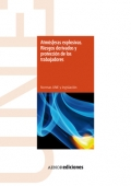 Atm�sferas explosivas. Riesgos derivados y protecci�n de los trabajadores. (CD)
