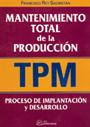 Mantenimiento total de la producci�n (TPM). Proceso de implantaci�n y desarrollo