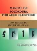 Manual de soldadura por arco el�ctrico. Con electrodo recubierto ( M.M.A ).