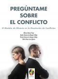 Preg�ntame sobre el conflicto. El modelo de eficacia en la resoluci�n de conflictos