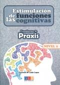 Estimulación de las funciones cognitivas. Cuaderno 9: Praxis. Nivel 2.