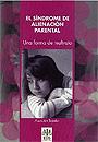 S�ndrome de alienaci�n parental. Una forma de maltrato. (edici�n actualizada)
