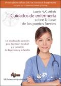 Cuidados de enfermer�a sobre la base de los puntos fuertes. Un modelo de atenci�n para favorecer la salud y la curaci�n de la persona y la familia