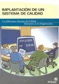 Implantación de un sistema de calidad. Los diferentes Sistemas de Calidad Existentes en la Organización.