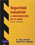 Seguridad industrial y administraci�n de la salud