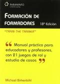 Formación de formadores.Train the Trainer. Manual práctico para educadores, profesores y directores de formación de persoanl en las empresas.