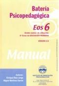 Batería psicopedagógica EOS-6. ( Manual + Cuadernillo ).