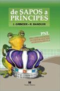De sapos a príncipes. PNL. Una obra esencial de programación neurolingüística