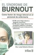 El síndrome de Burnout. Como factor de riesgo laboral en el personal de enfermería.