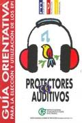 Guía orientativa para la elección y utilización de los EPI. Protectores auditivos