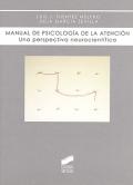 Manual de psicología de la atención. Una perspectiva neurocientífica.