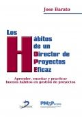 Los hábitos de un director de proyectos eficaz. Aprender, enseñar y practicar buenos hábitos en gestión de proyectos