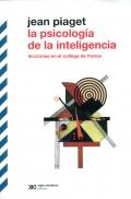 La psicología de la inteligencia. Lecciones en el collège de france. (Siglo veintiuno)