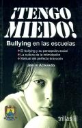 ¡Tengo miedo! Bullying en las escuelas
