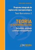 Teoría e interpretación Normalidad, semiología y patología neuropsicológicas. Programa integrado de exploración neuropsicológica. Test Barcelona-2