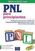 PNL para principiantes. Introducción a las técnicas y modelos de la programación neurolingüística para sacar lo mejor de uno mismo y de los demás.