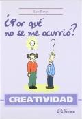 Creatividad. ¿Por Qué No Se Me Ocurrió?