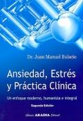Ansiedad, estrés y práctica clínica. Un enfoque moderno, humanista e integral.