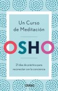 Un Curso de Meditación. 21 días de práctica para reconectar con la conciencia