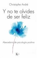 Y no te olvides de ser feliz. Abecedario de psicología positiva