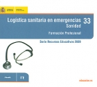 Logística sanitaria en emergencias. Sanidad. Formación Profesional. 33. ( CD ).