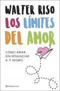 Los límites del amor. Cómo amar sin renunciar a ti mismo