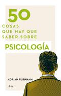 50 cosas que hay que saber sobre psicología.
