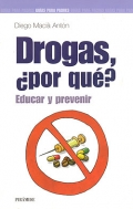 Drogas, ¿Por qué?. Educar y prevenir.