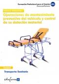 Operaciones de mantenimiento preventivo del vehículo y control de su dotación material. Transporte sanitario