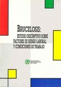 Brucelosis: Estudio descriptivo sobre factores de riesgo laboral y condiciones de trabajo