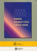 Mobbing, violencia física y acoso sexual. Riesgos derivados de las relaciones interpersonales en el trabajo.