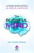 The blissful mind. La prueba neurocientífica del poder de la meditación