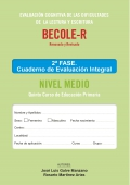 BECOLE-r. Evaluación Cognitiva de las Dificultades en Lectura y Escritura. Cuaderno de Evaluación Integral Medio
