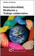 Interculturalidad, mediación y trabajo colaborativo