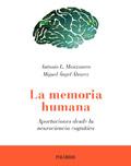 La memoria humana. Aportaciones desde la neurociencia cognitiva