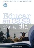 Educar en casa día a día. Asociación para la Libre Educación.